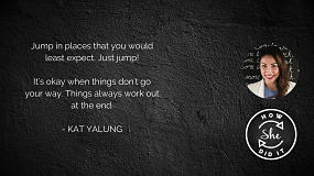 Kat's advice to her younger self: Jump in places that you least expect. Just jump!